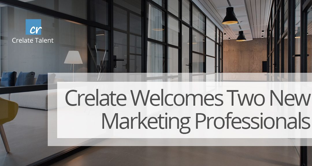 Crelate Welcomes Two New Marketing Professionals