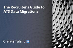 Recruiters Guide To ATS Data Migration