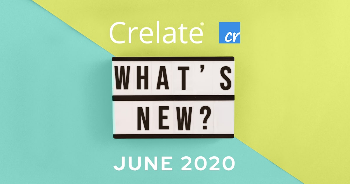 Crelate June 2020 Product Updates – Improving efficiency, stability, and performance
