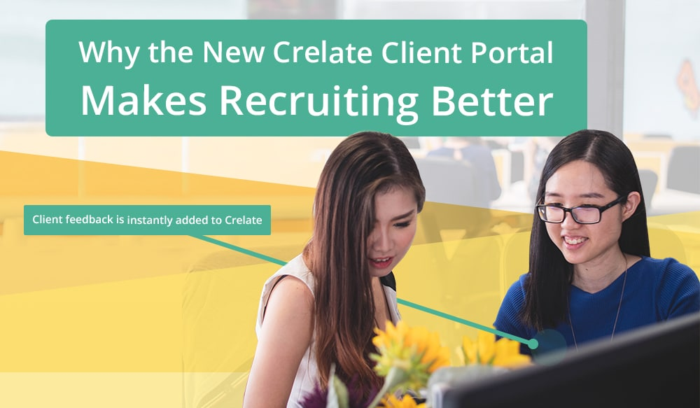 Why the New Crelate Client Portal Makes Recruiting Better