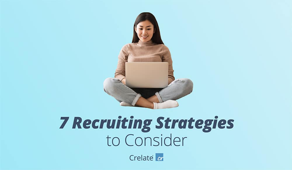 7 Recruiting Strategies to Consider