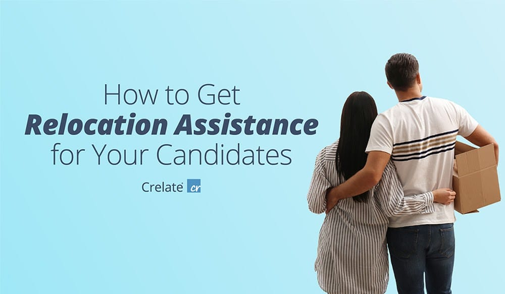 How to Get Relocation Assistance for Your Candidates