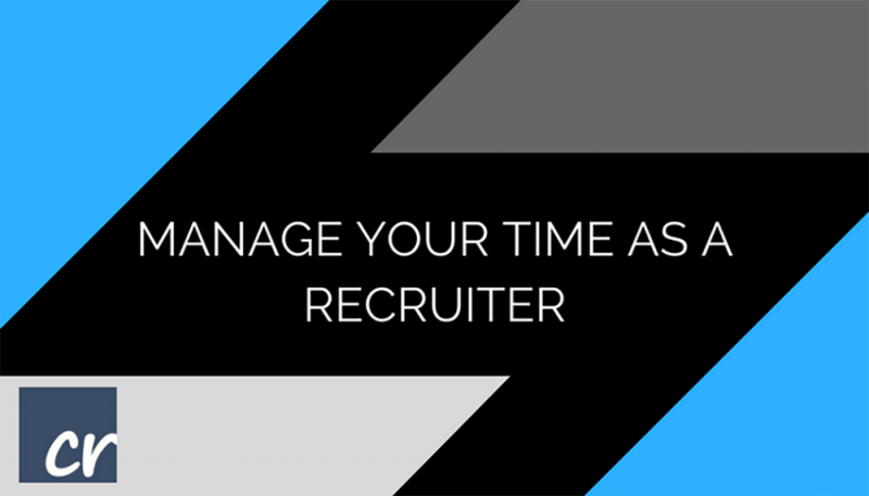 Manage Your Time As A Recruiter