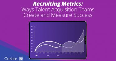 Recruiting Metrics: Ways Talent Acquisition Teams Create and Measure Success